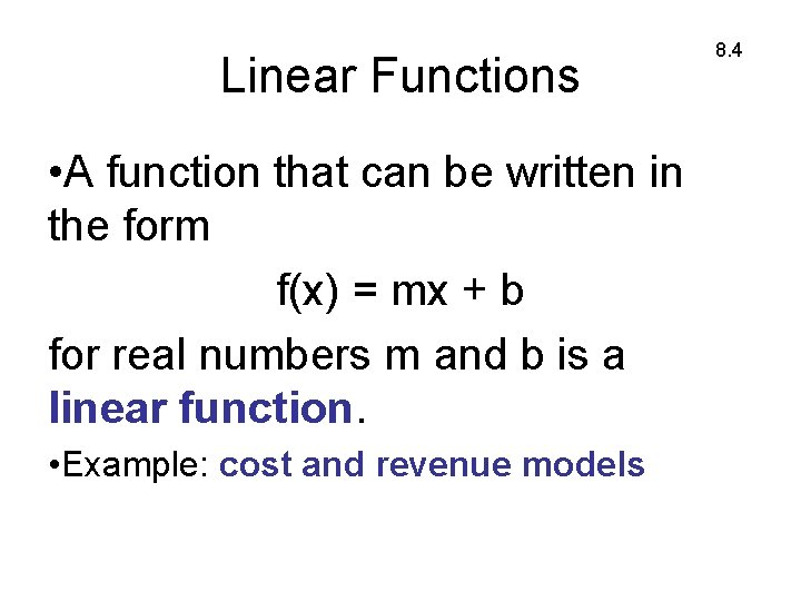 Linear Functions • A function that can be written in the form f(x) =