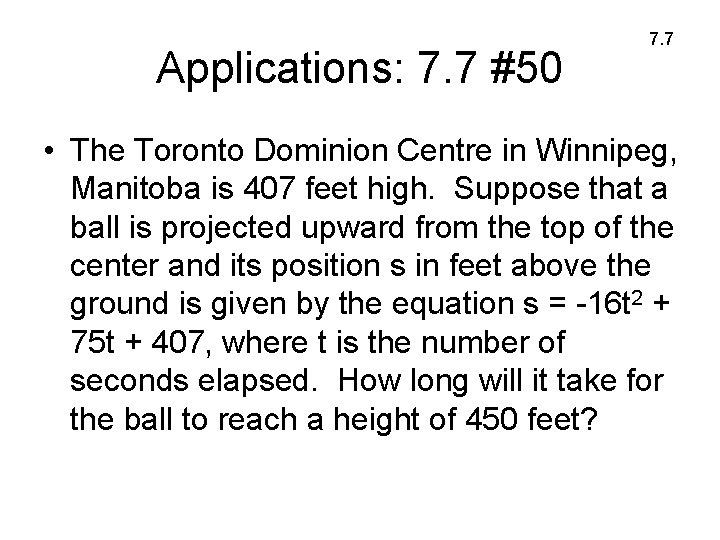 Applications: 7. 7 #50 7. 7 • The Toronto Dominion Centre in Winnipeg, Manitoba