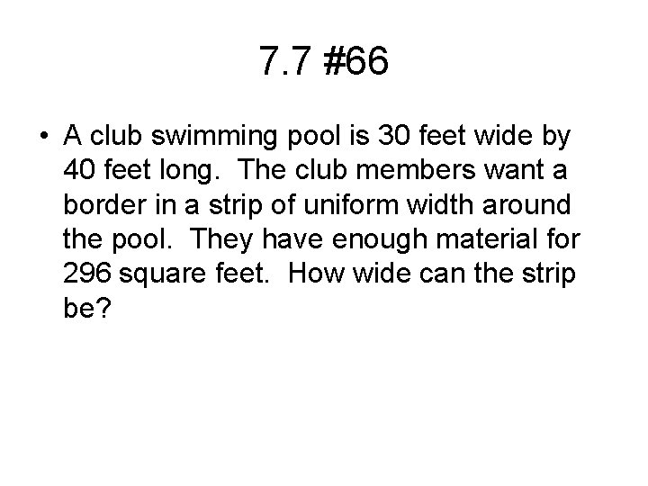 7. 7 #66 • A club swimming pool is 30 feet wide by 40