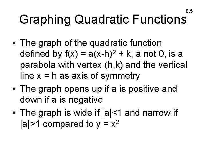 8. 5 Graphing Quadratic Functions • The graph of the quadratic function defined by