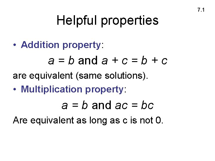 7. 1 Helpful properties • Addition property: a = b and a + c