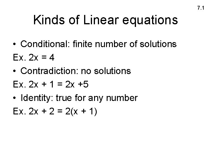 7. 1 Kinds of Linear equations • Conditional: finite number of solutions Ex. 2