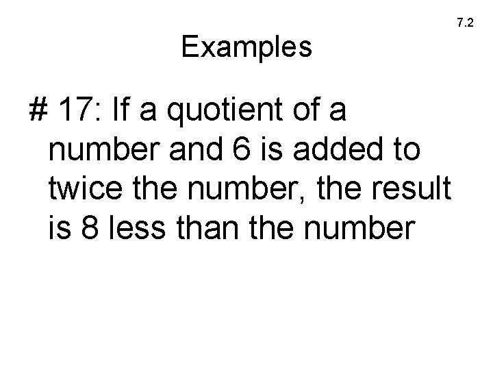 7. 2 Examples # 17: If a quotient of a number and 6 is
