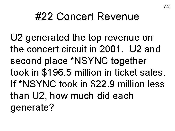 7. 2 #22 Concert Revenue U 2 generated the top revenue on the concert