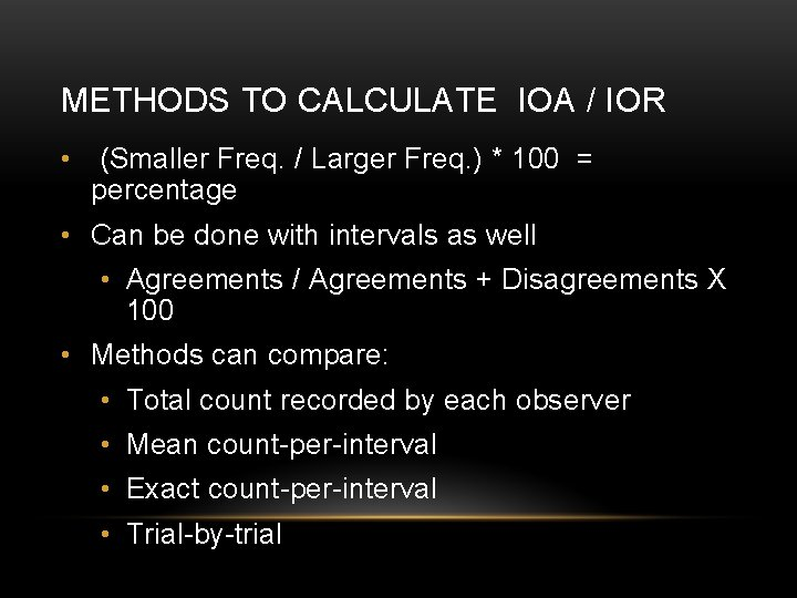METHODS TO CALCULATE IOA / IOR • (Smaller Freq. / Larger Freq. ) *