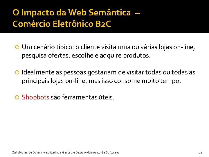 O Impacto da Web Semântica – Comércio Eletrônico B 2 C Um cenário típico: