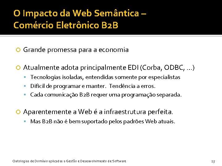 O Impacto da Web Semântica – Comércio Eletrônico B 2 B Grande promessa para