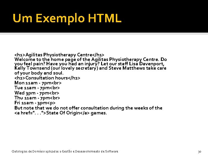 Um Exemplo HTML <h 1>Agilitas Physiotherapy Centre</h 1> Welcome to the home page of