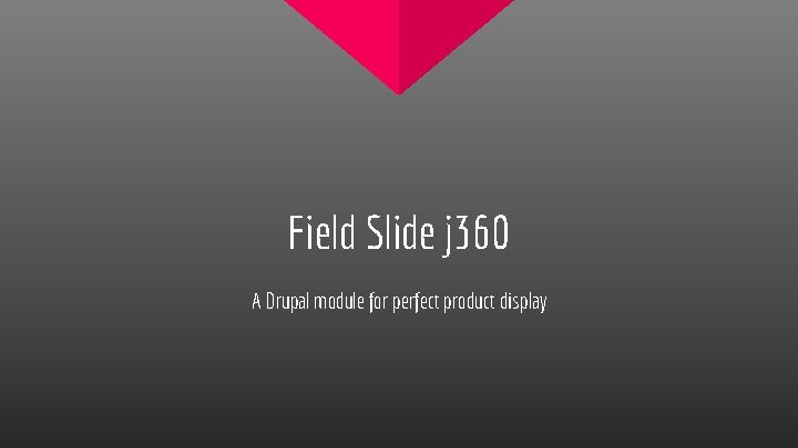 Field Slide j 360 A Drupal module for perfect product display