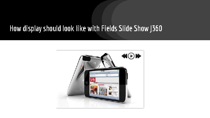 How display should look like with Fields Slide Show J 360