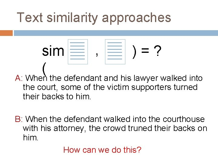 Text similarity approaches sim ( , )=? A: When the defendant and his lawyer