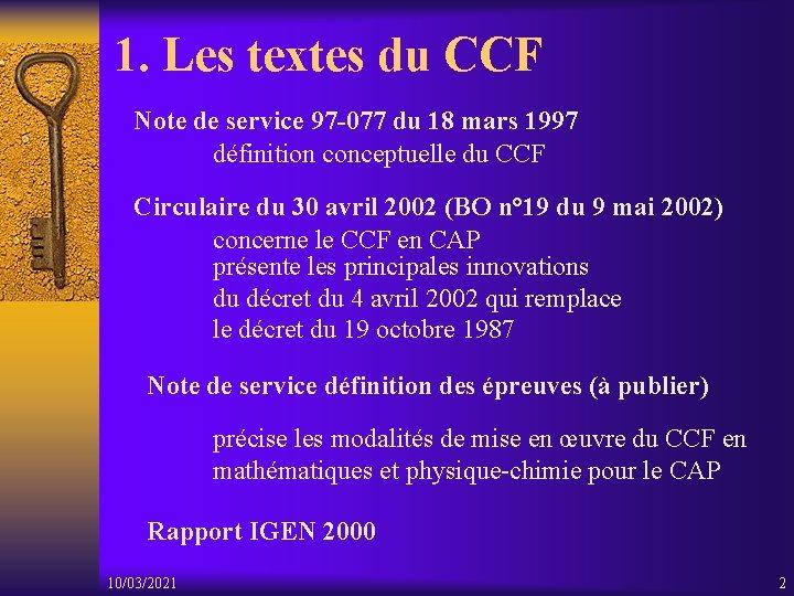 1. Les textes du CCF Note de service 97 -077 du 18 mars 1997