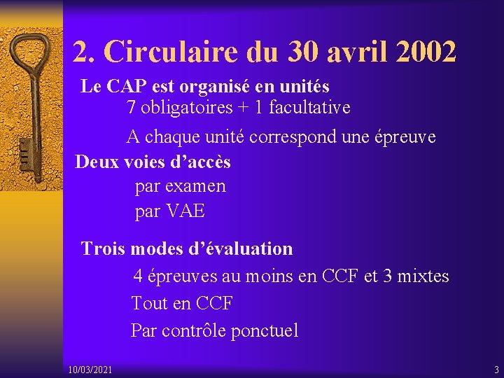 2. Circulaire du 30 avril 2002 Le CAP est organisé en unités 7 obligatoires