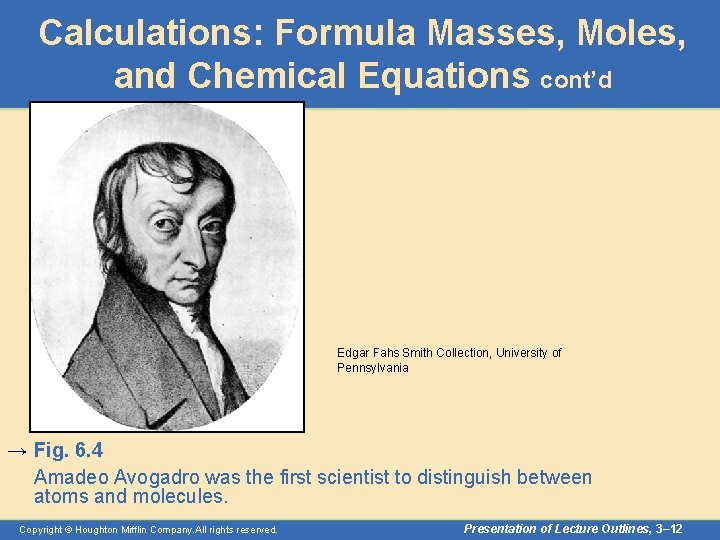 Calculations: Formula Masses, Moles, and Chemical Equations cont'd Edgar Fahs Smith Collection, University of