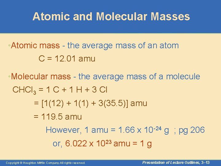 Atomic and Molecular Masses • Atomic mass - the average mass of an atom