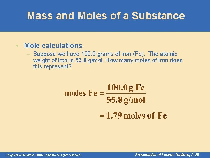 Mass and Moles of a Substance • Mole calculations – Suppose we have 100.