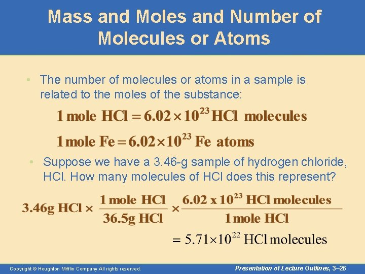 Mass and Moles and Number of Molecules or Atoms • The number of molecules