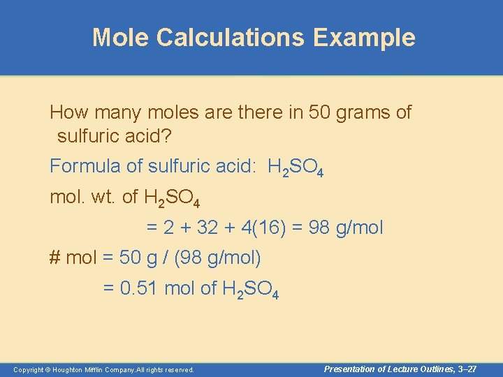 Mole Calculations Example How many moles are there in 50 grams of sulfuric acid?
