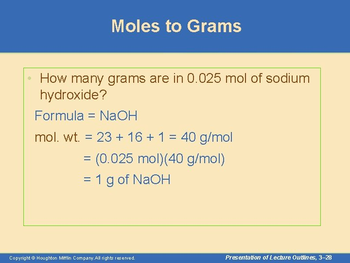 Moles to Grams • How many grams are in 0. 025 mol of sodium