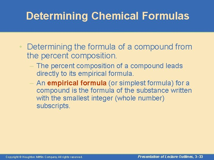 Determining Chemical Formulas • Determining the formula of a compound from the percent composition.