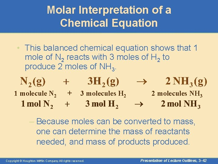 Molar Interpretation of a Chemical Equation • This balanced chemical equation shows that 1