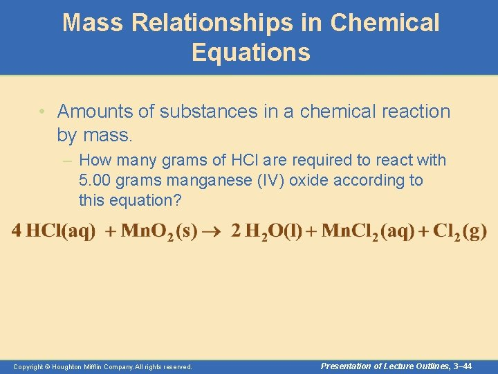 Mass Relationships in Chemical Equations • Amounts of substances in a chemical reaction by
