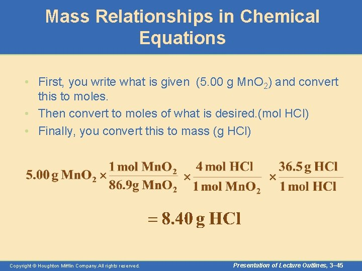 Mass Relationships in Chemical Equations • First, you write what is given (5. 00