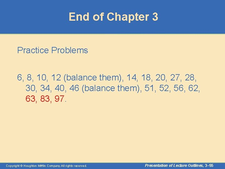 End of Chapter 3 Practice Problems 6, 8, 10, 12 (balance them), 14, 18,