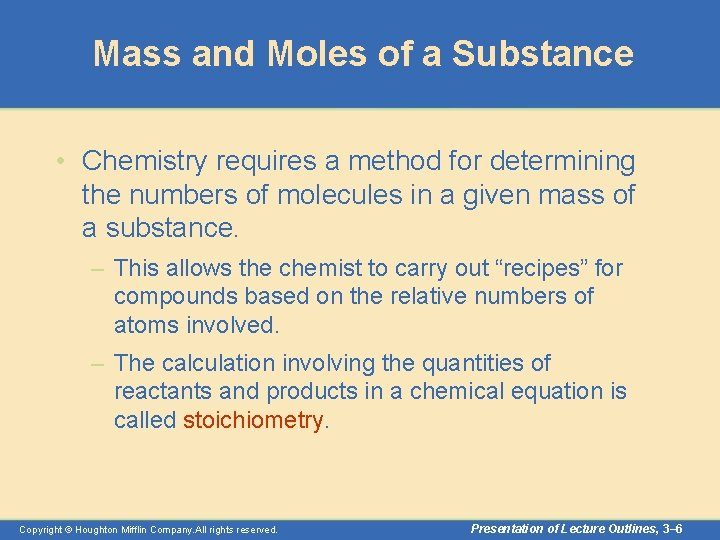 Mass and Moles of a Substance • Chemistry requires a method for determining the