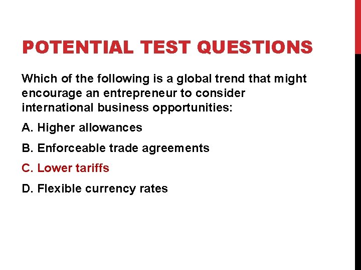 POTENTIAL TEST QUESTIONS Which of the following is a global trend that might encourage