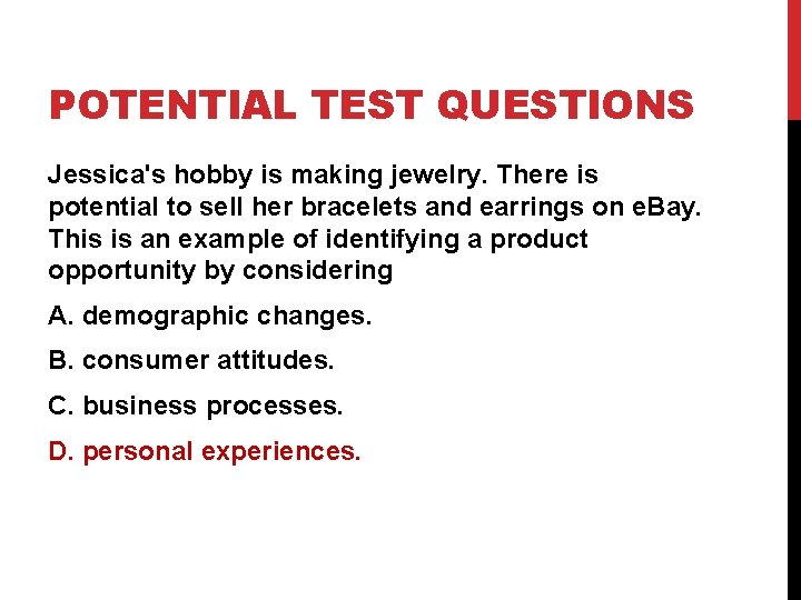 POTENTIAL TEST QUESTIONS Jessica's hobby is making jewelry. There is potential to sell her