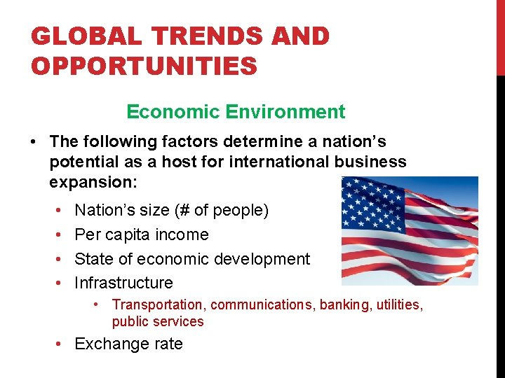 GLOBAL TRENDS AND OPPORTUNITIES Economic Environment • The following factors determine a nation's potential