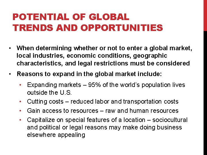 POTENTIAL OF GLOBAL TRENDS AND OPPORTUNITIES • When determining whether or not to enter
