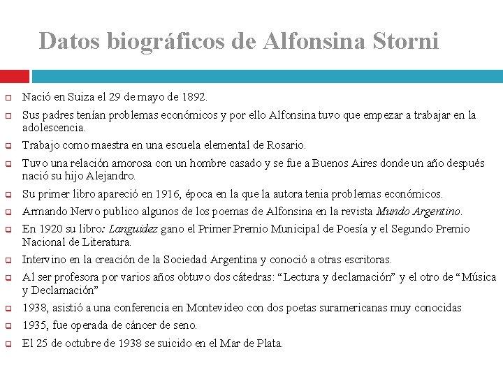 Datos biográficos de Alfonsina Storni q q q q q Nació en Suiza el