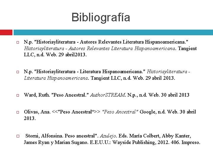 """Bibliografía N. p. """"Historiayliteratura - Autores Relevantes Literatura Hispanoamericana. """" Historiayliteratura - Autores Relevantes"""