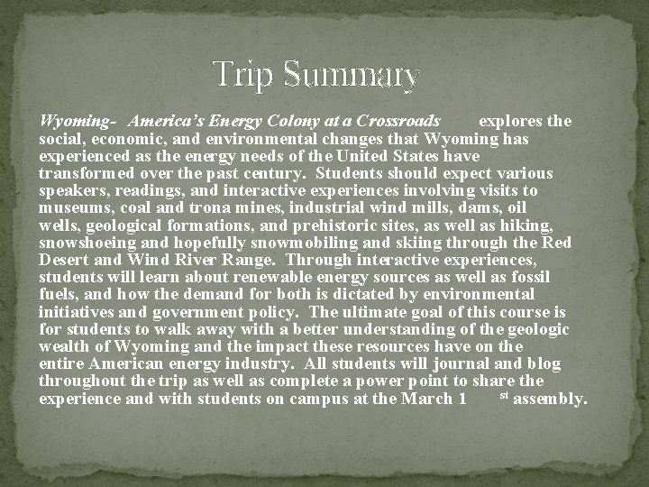 Trip Summary Wyoming- America's Energy Colony at a Crossroads explores the social, economic, and