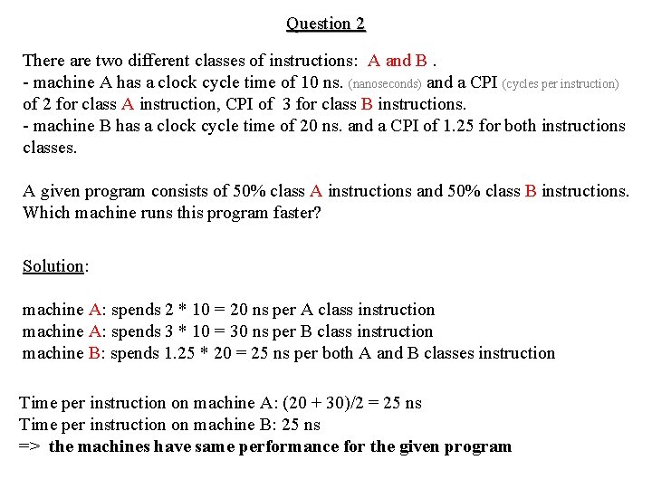 Question 2 There are two different classes of instructions: A and B. - machine