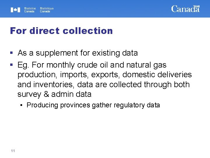 For direct collection § As a supplement for existing data § Eg. For monthly