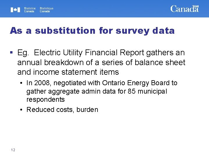 As a substitution for survey data § Eg. Electric Utility Financial Report gathers an