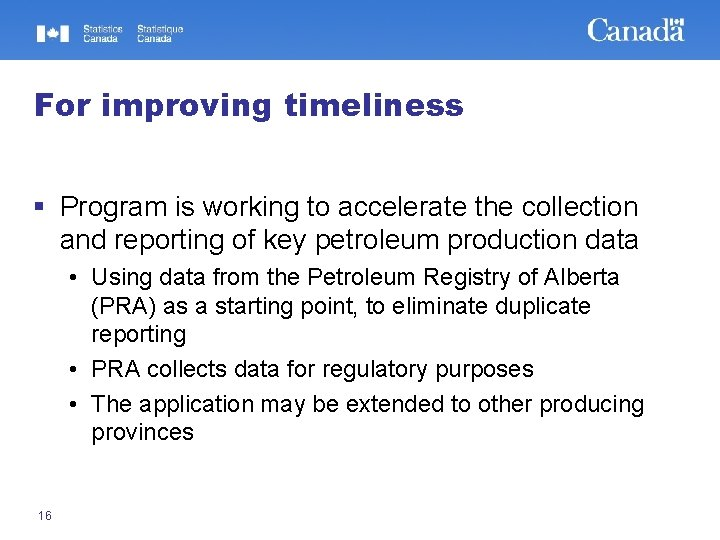 For improving timeliness § Program is working to accelerate the collection and reporting of