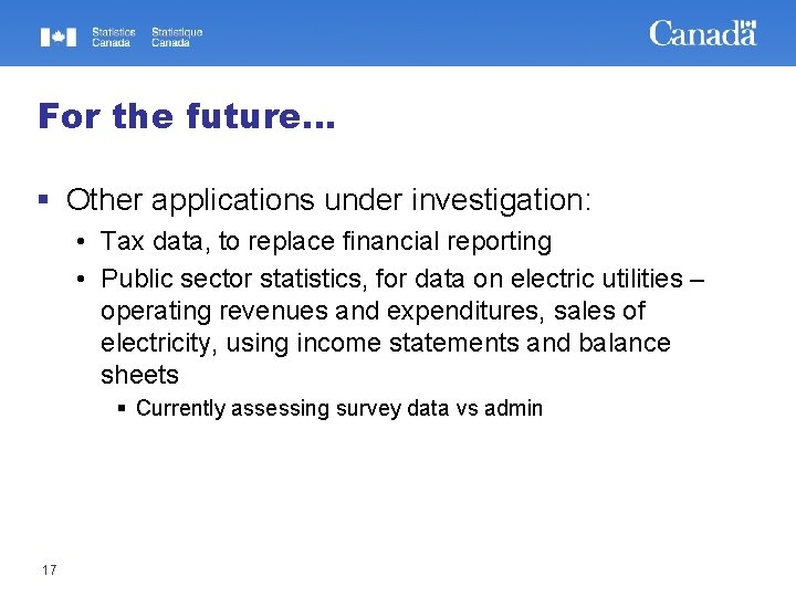 For the future. . . § Other applications under investigation: • Tax data, to