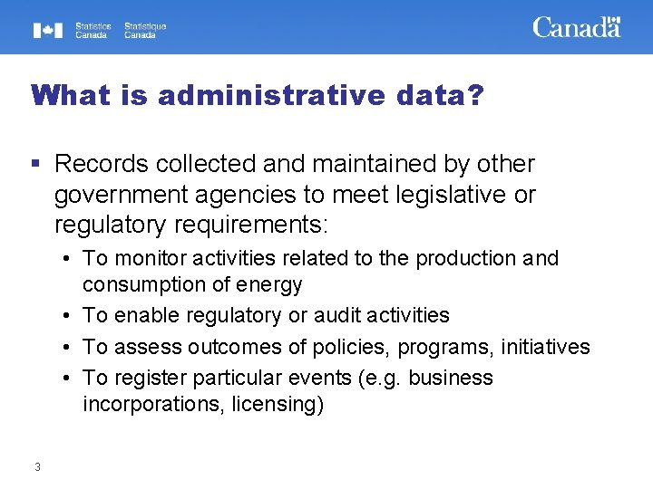 What is administrative data? § Records collected and maintained by other government agencies to