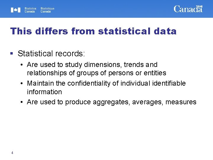 This differs from statistical data § Statistical records: • Are used to study dimensions,