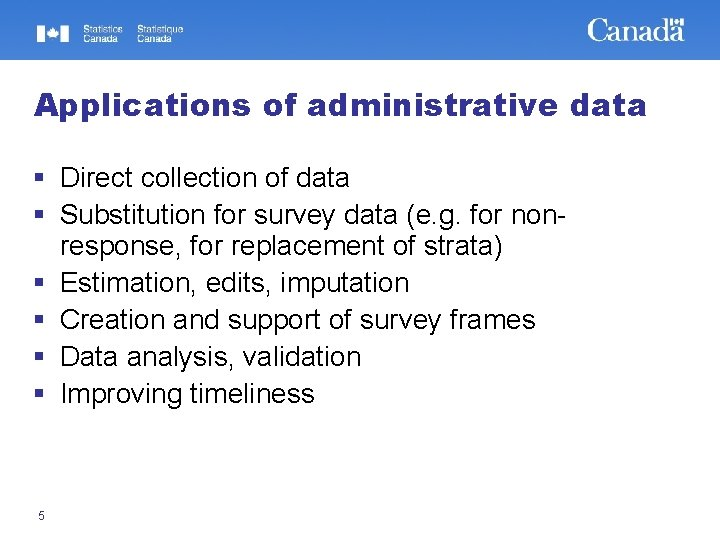 Applications of administrative data § Direct collection of data § Substitution for survey data