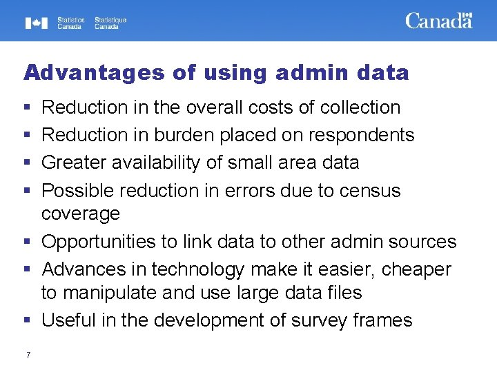 Advantages of using admin data § § Reduction in the overall costs of collection