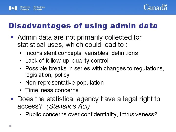 Disadvantages of using admin data § Admin data are not primarily collected for statistical