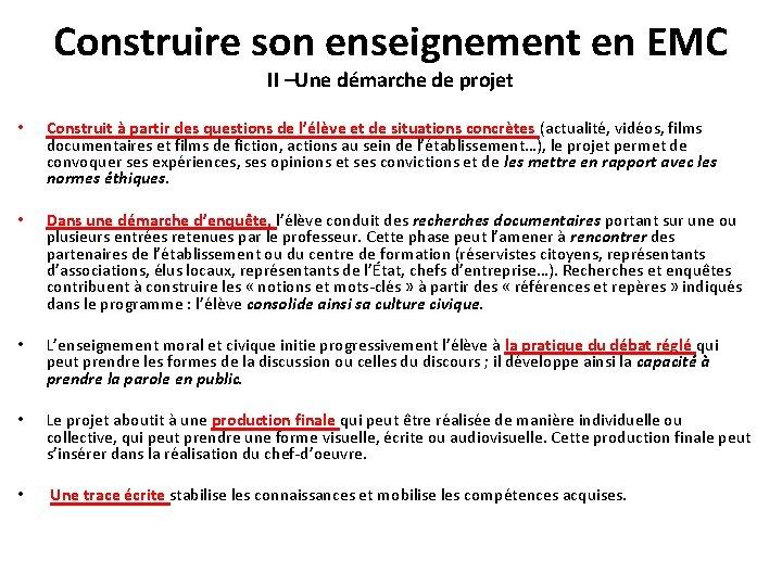 Construire son enseignement en EMC II –Une démarche de projet • Construit à partir