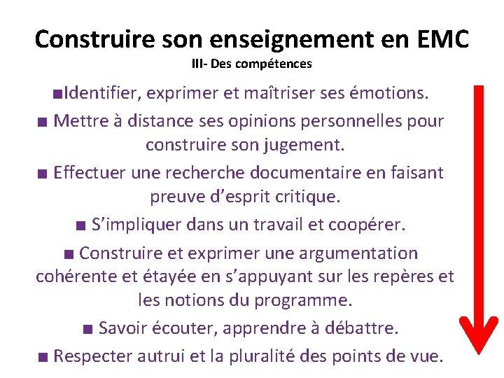 Construire son enseignement en EMC III- Des compétences ■Identifier, exprimer et maîtriser ses émotions.