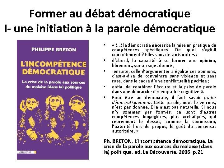 Former au débat démocratique I- une initiation à la parole démocratique • • •