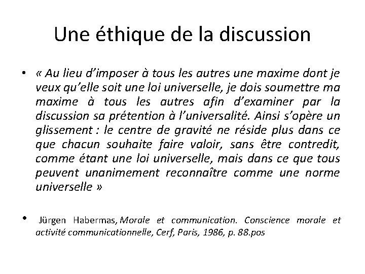 Une éthique de la discussion • « Au lieu d'imposer à tous les autres